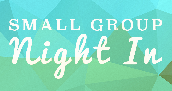Sr. High Small Group Night In