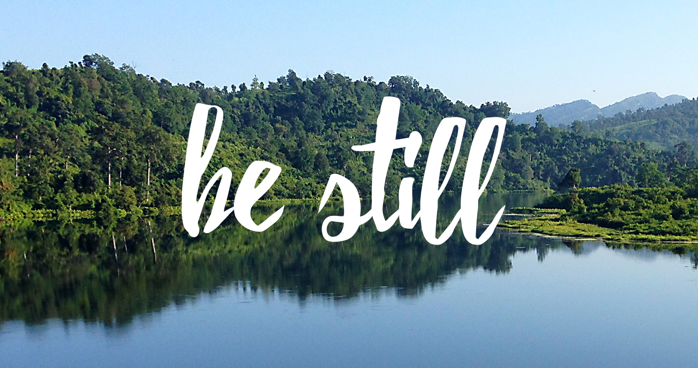 Be Still – Finding A Way to Pray in a Hectic Life