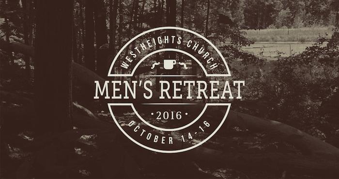 Westheights Men's Retreat 2016