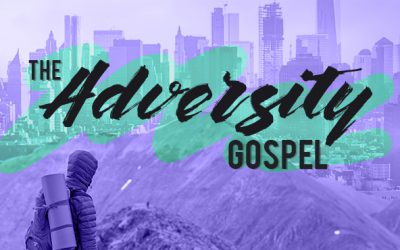 Adversity Gospel #3 – Good Grief