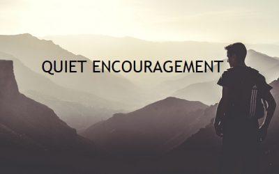 Quiet Encouragement