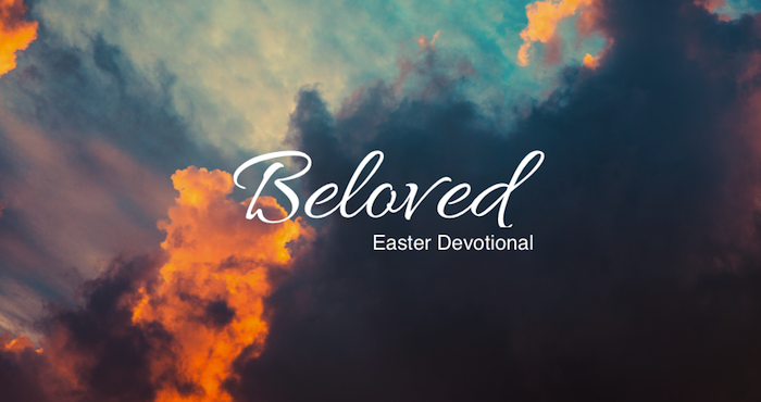 Beloved Easter Devotional