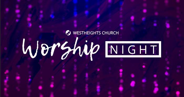 Westheights Worship Night