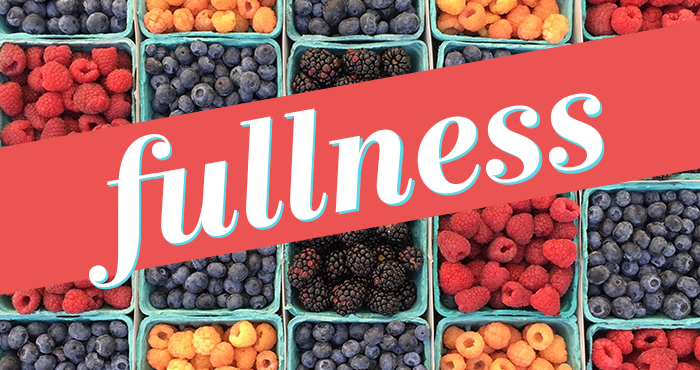 Fullness #3 – Fullness and Freedom