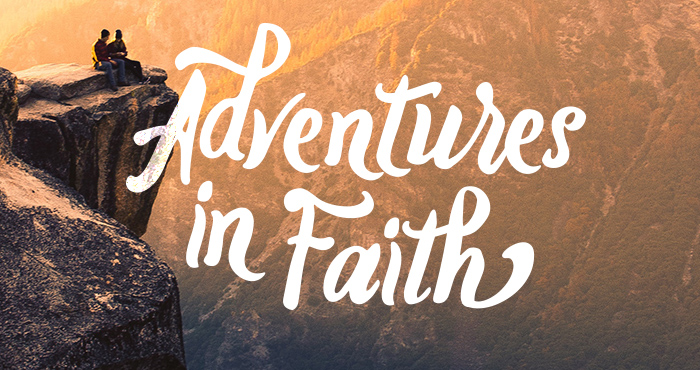 Adventures in Faith #2 – Faith in the Midst of Darkness