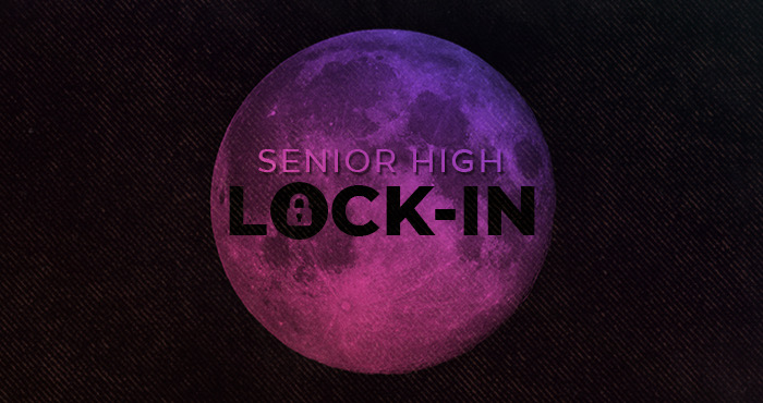 Sr. High Lock-In 2018