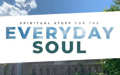 Spiritual Stuff for the Everyday Soul #2 – Prayer