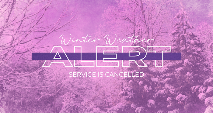 BREAKING NEWS!  Service is Cancelled due to Poor Weather Conditions