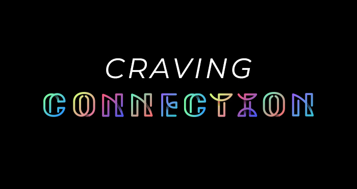 Craving Connection #5 – We're In This Together